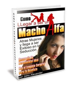 Review de la Guía Como Llegar A Ser El Macho Alfa