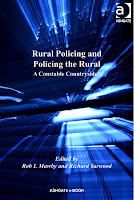 Rural policing and policing the rural : a constable countryside? / edited by Rob I. Mawby and Richard Yarwood