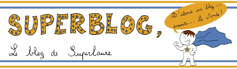 Superblog, le blog de Superlaure
