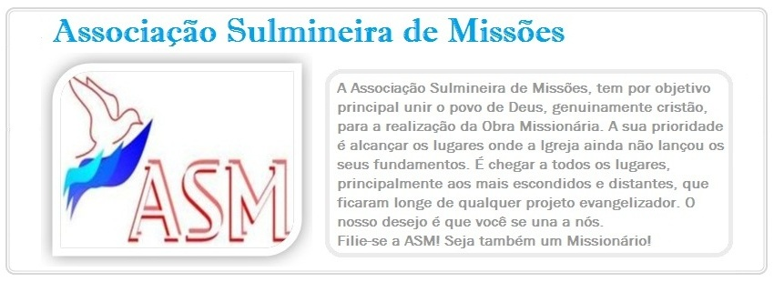 - ASM -  ASSOCIAÇÃO SULMINEIRA DE MISSÕES