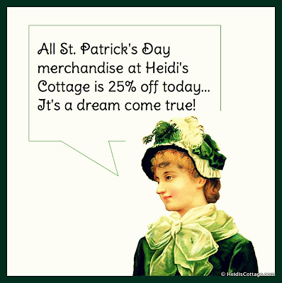 st. patrick's day sale at Heidi's Cottage. 25% off.