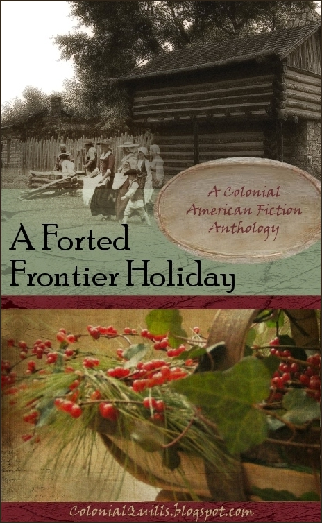 A Forted Frontier Holiday: A Colonial American Fiction Anthology