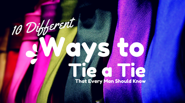 10 Different Ways to Tie a Tie