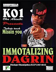 New  Music :  K01-IMMORTALIZIN DAGRIN (Missin u)