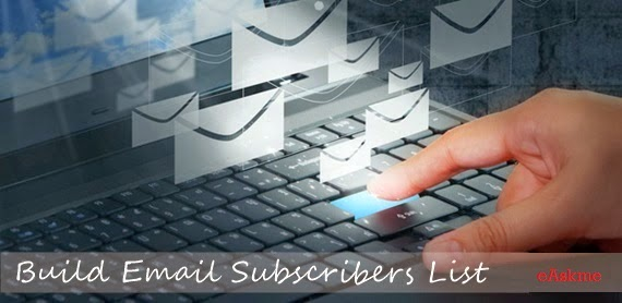 How To Boost Up Email Subscribers Of Your Blog : eAskme