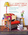 CRAFTING A COLORFUL HOME - CLICK PHOTO TO ORDER A SIGNED COPY FROM ME. FREE SHIPPING AND....