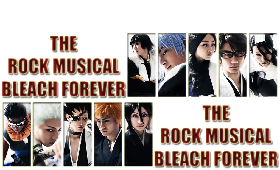 The Rock Musical BLEACH Forever
