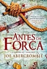 Antes da forca * Joe Abercrombie