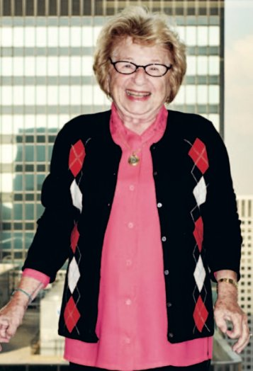 Well, I used to love Dr. Ruth. She's an 83-year-old German sex doctor who's ...