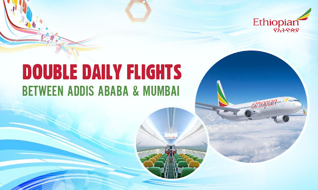 Ethopian Airlines , Double Daily Flights Between Addis Ababa & Mumbai