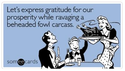 http://1.bp.blogspot.com/-iiCdxgsqq0c/UK0a6aXXUWI/AAAAAAAAD6U/RPReASpzU3E/s1600/Funny-Thanksgiving-image-quote.png