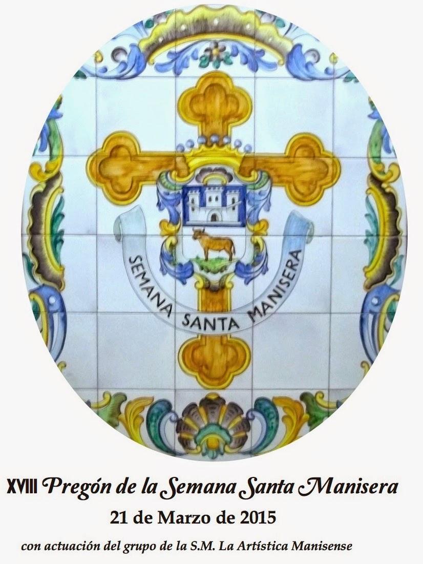 PREGÓN DE LA SEMANA SANTA MANISERA DE 2015, MARZO 21