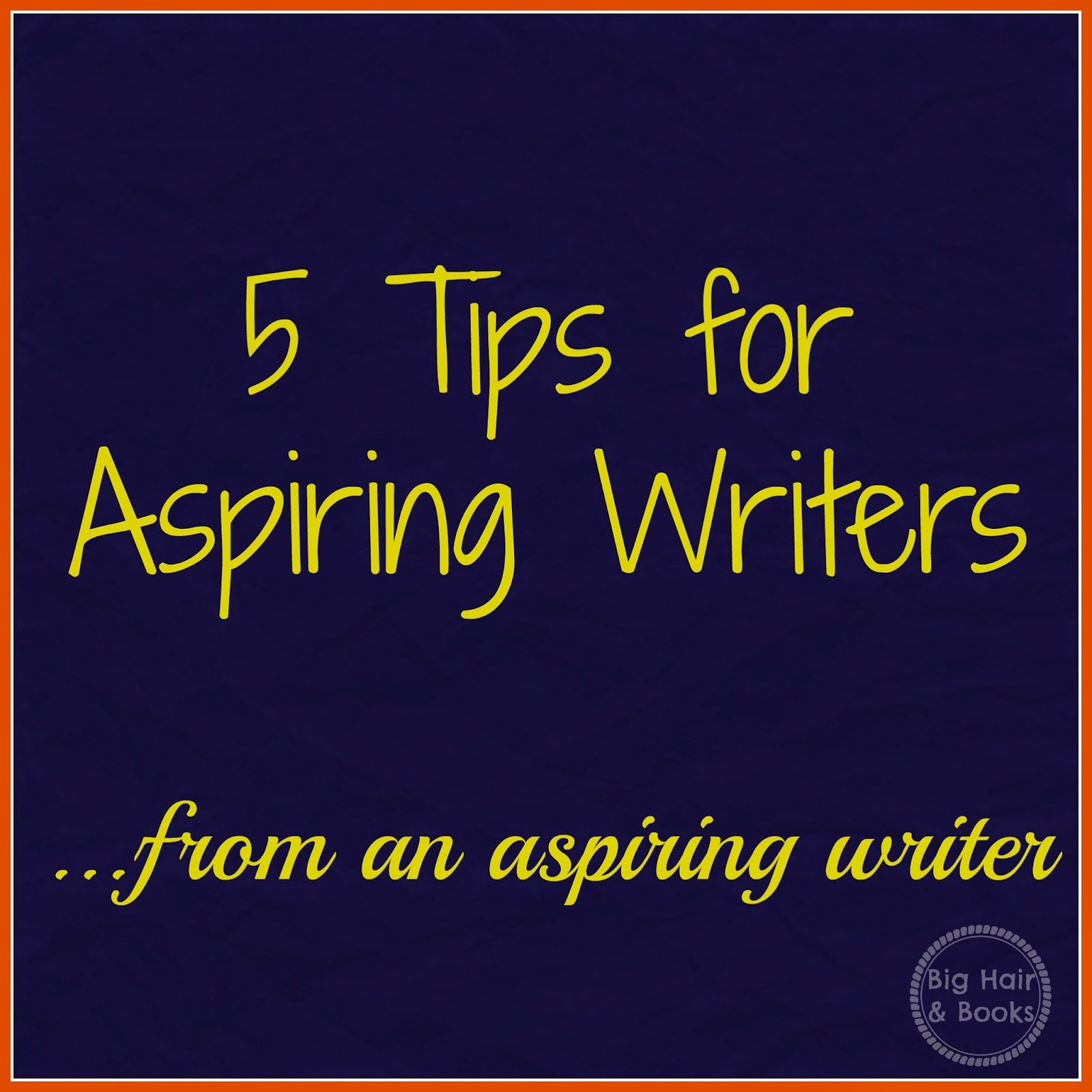 5 Tips for Aspiring Writers