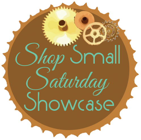 Shop Small Saturday Showcase Break...  Go Shopping!