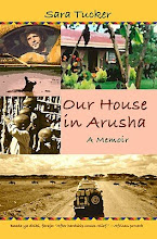 Our House in Arusha, by Sara Tucker (Kindle edition, $2.99)