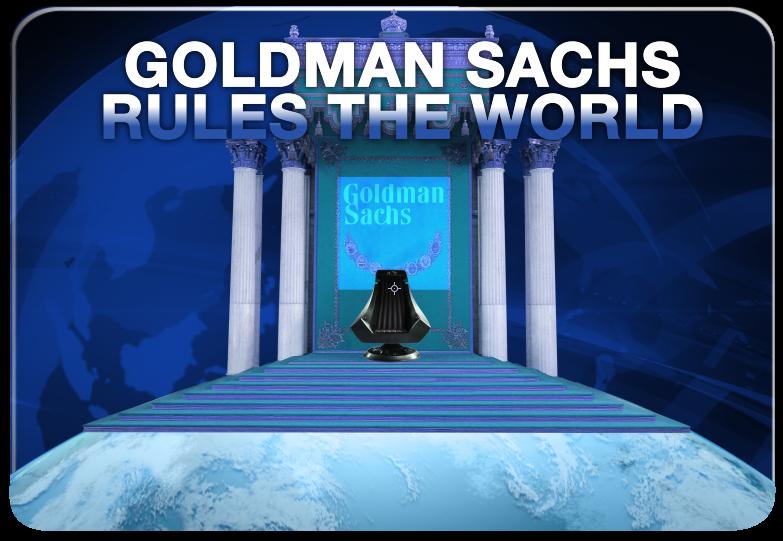 goldman sachs rules the world