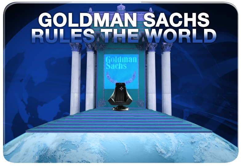 goldman sachs rules the world 