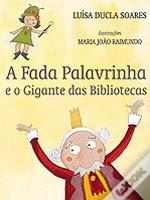 A Fada Palavrinha e o Gigante das  Bibliotecas de Luísa Ducla Soares
