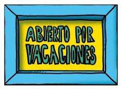 ABIERTO POR VACACIONES 2012