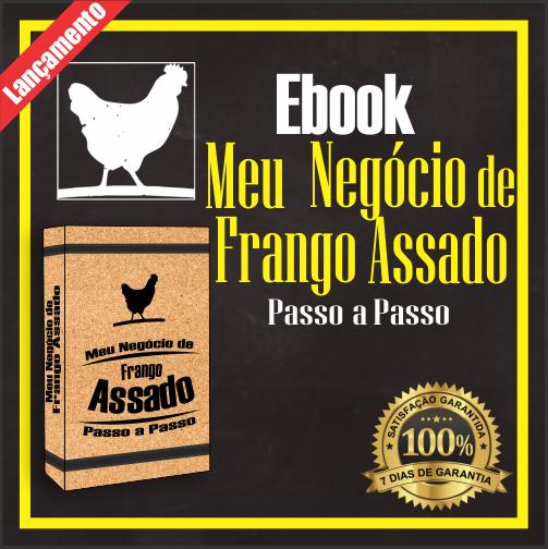 Meu Negócio de Frango Assado - Ebook Passo a Passo