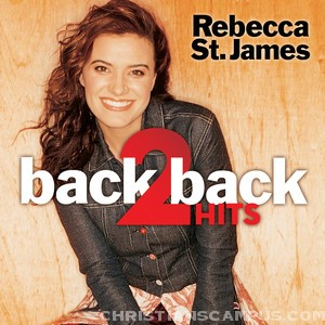 Rebecca st. James - Back 2 back Hits 2011 English Christian Album Download