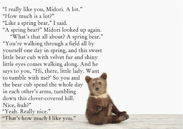 like a spring bear. You're walking through a field all by yourself one day in spring, and this sweet little bear cub.