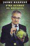 S`ha acabat el bròquil. Jaume Barberà. 2013. Ediciones B.