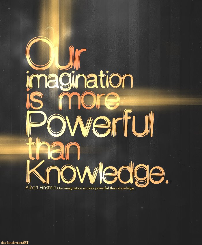 Imagination is better than knowledge essay