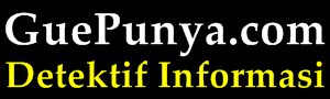 GuePunya.com - Kumpulan Informasi Menarik