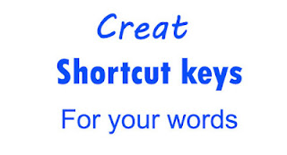 creat shortcut keys for your words in documents