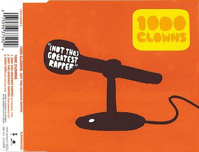 1000 Clowns – (Not The) Greatest Rapper (CDS) (1999) (320 kbps)