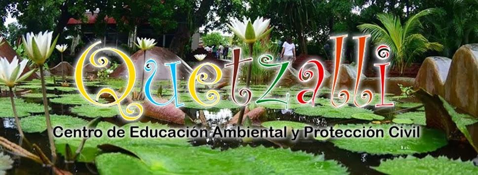 Quetzalli Centro de educación ambiental y protección civil