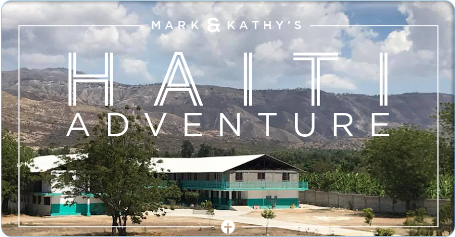 Mark & Kathy's Haiti Adventure