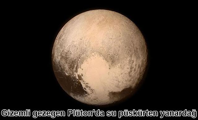 Gizemli gezegen Plüton'da su püskürten yanardağ