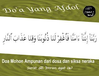 Doa Mohon Ampunan dari dosa dan siksa neraka ini Surat Al Imran Ayat 16 doa afdol