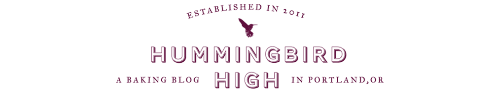 Hummingbird High - A Desserts and Baking Food Blog in Portland, Oregon