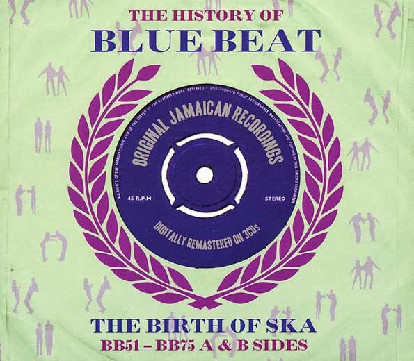 THE HISTORY OF BLUE BEAT - The Birth of Ska - BB51-BB75 A & B Sides