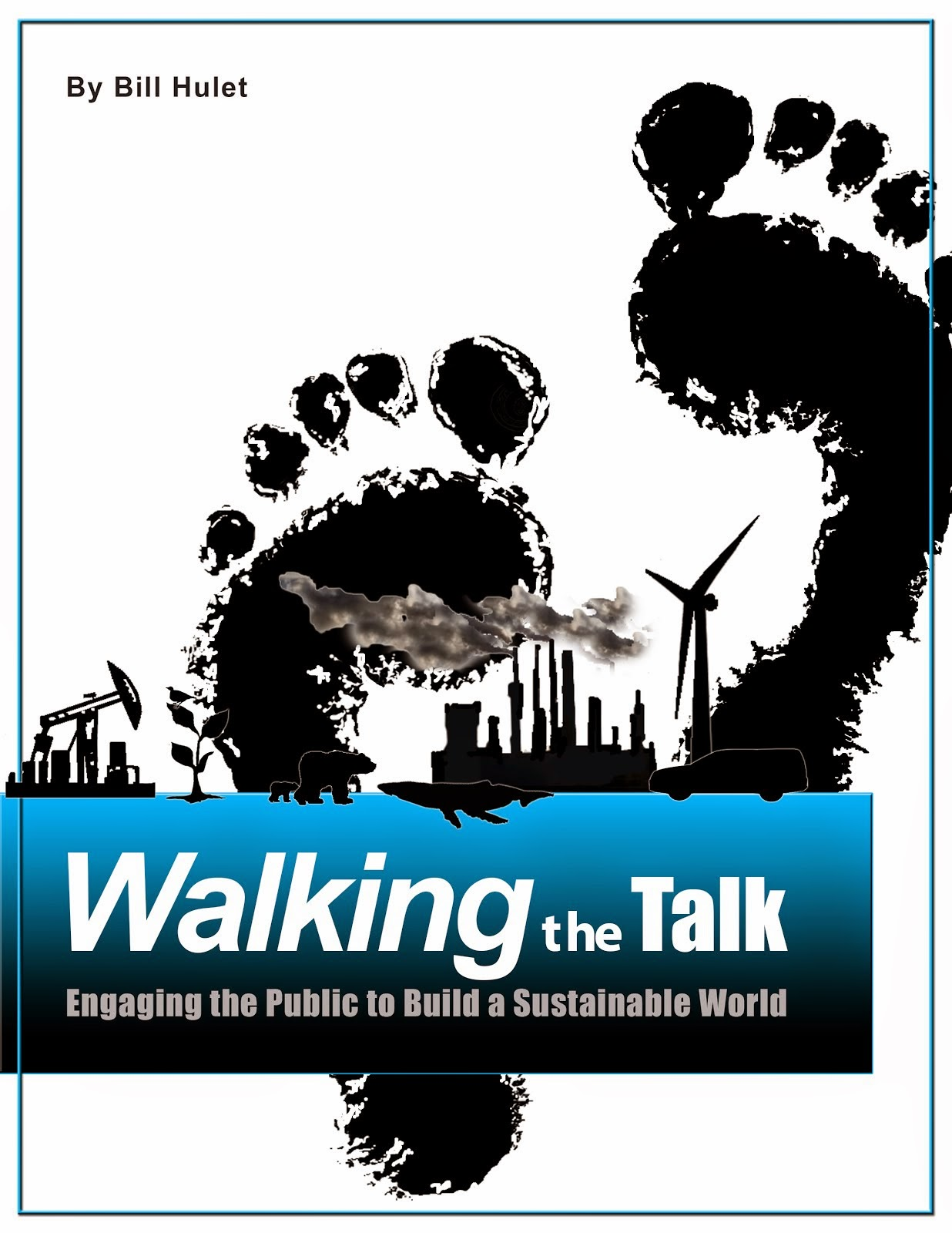 Walking the Talk:  Engaging the Public to Build a Sustainable World