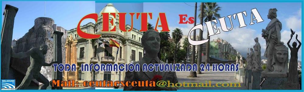 Ceuta es Ceuta