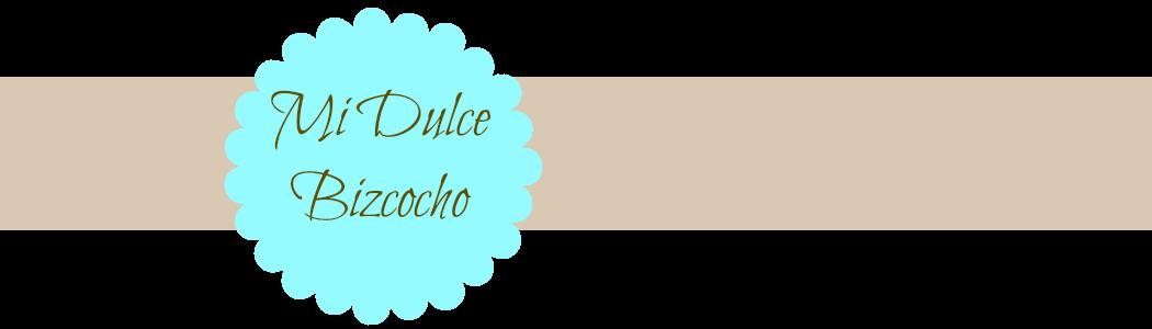 Mi Dulce Bizcocho | Recetas fáciles de bizcochos y otros dulces