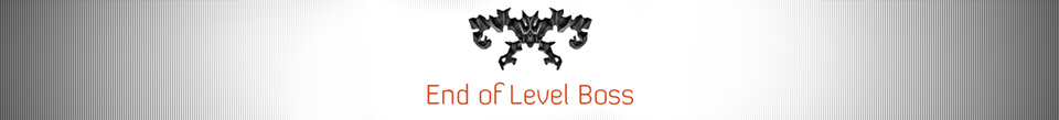 End of Level Boss