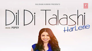 Dil Di Talashi - Harlene | Mp3 Download | Video | Lyrics
