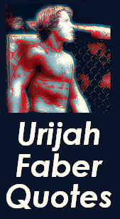 Urijah Faber Quotes