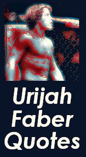 Urijah Faber Quotes