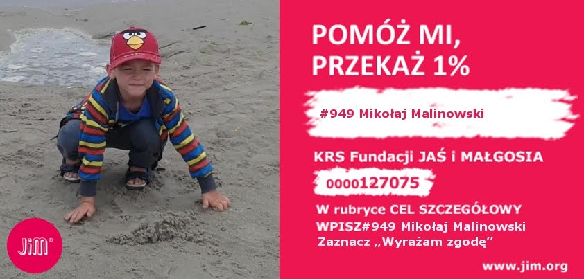 KRS FUNDACJI JAŚ I MAŁGOSIA 0000127075 W rubryce CEL SZCZEGÓŁOWY  #949 Mikołaj Malinowski