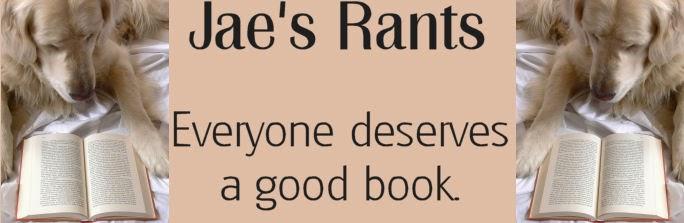 Jae's Rants