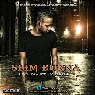 Rap Nigeriano - Slim Burna - Oya Na Feat. M-Trill