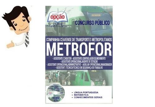 Apostila do Concurso METROFOR 2016 - Diversos cargos de Assistente e Outros