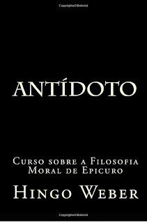 http://www.amazon.com/Antidoto-Curso-Filosofia-Epicuro-Portuguese/dp/1507624999/ref=sr_1_2?ie=UTF8&qid=1424263244&sr=8-2&keywords=hingo+weber
