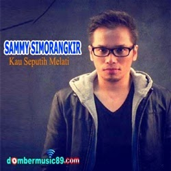 Free Download New Single Sammy Simorangkir – Kau Seputih Melati Mp3